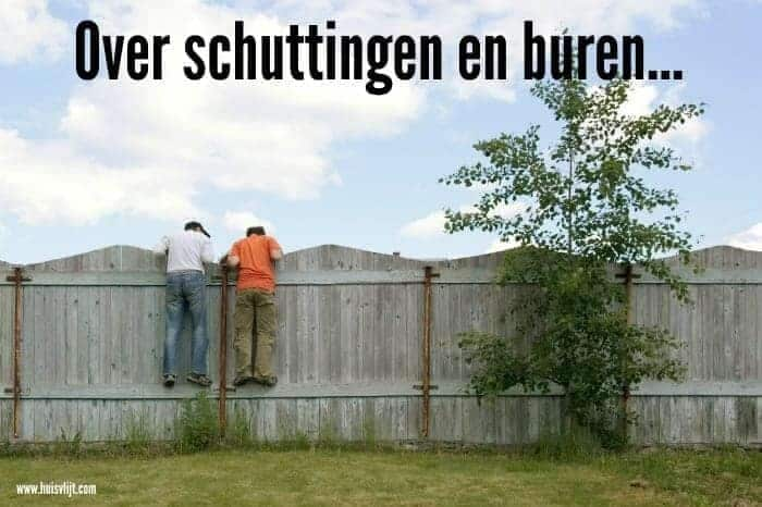 Over schuttingen en zo