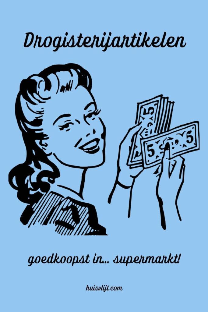 Drogisterij artikelen: goedkoopst in supermarkt?!